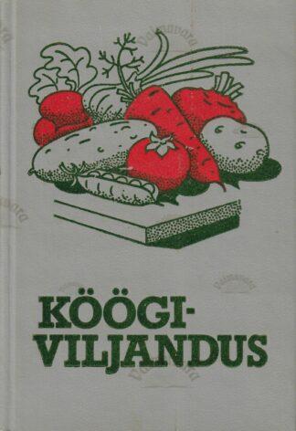 Köögiviljandus - L. Meensalu, M. Järvan, A. Linnamägi, G.-F. Roosve, V. Virit