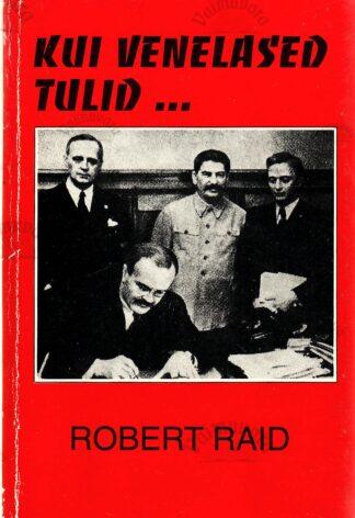 Kui venelased tulid... - Robert Raid