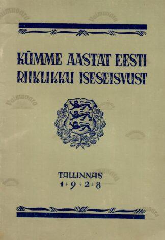 Kümme aastat Eesti riiklikku iseseisvust