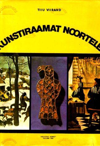 Kunstiraamat noortele - Tiiu Viirand 1984