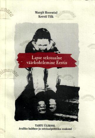 Lapse seksuaalne väärkohtlemine Eestis - Margit Rosental, Kersti Tilk