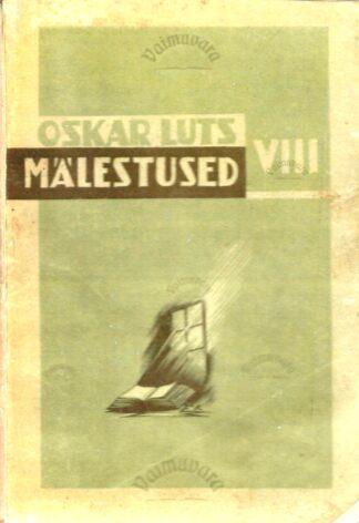 Mälestusi VIII - Oskar Luts 1936