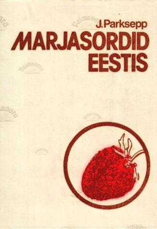 Marjasordid Eestis - Johannes Parksepp