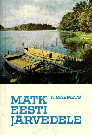 Matk Eesti järvedele - Aare Mäemets