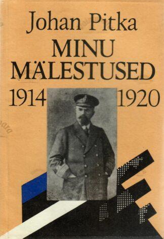 Minu mälestused 1914-1920 - Johan Pitka