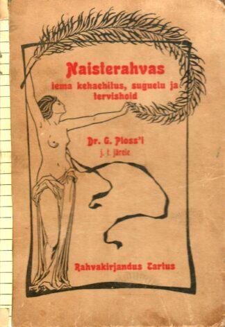 Naisterahvas tema kehaehitus, suguelu ja tervishoid - G. Ploss