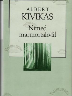 Nimed marmortahvlil – Albert Kivikas