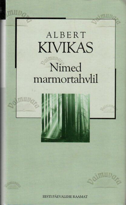 Nimed marmortahvlil - Albert Kivikas