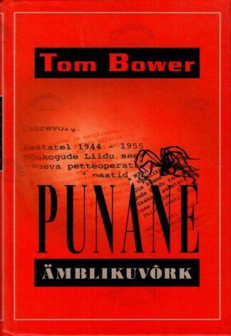 Punane ämblikuvõrk. MI6 ja KGB nupumehed - Tom Bower