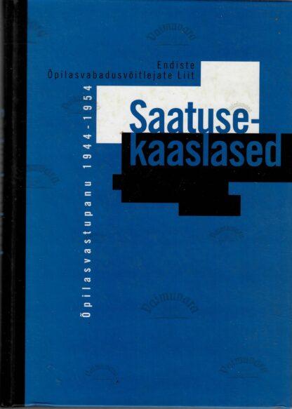 Saatusekaaslased : Õpilasvastupanu 1944-1954