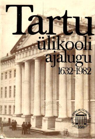 Tartu ülikooli ajalugu 1632-1982