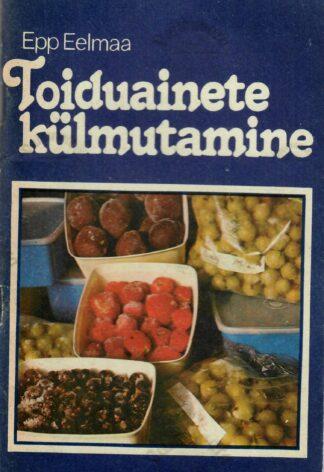 Toiduainete külmutamine - Epp Eelmaa