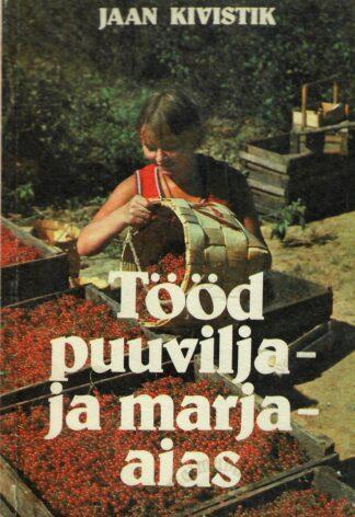Tööd puuvilja- ja marjaaias- Jaan Kivistik
