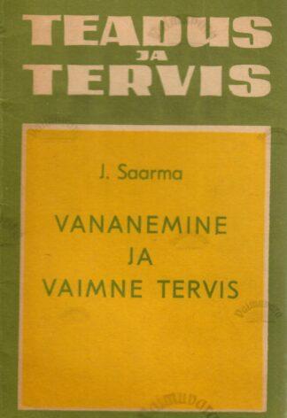 Vananemine ja vaimne tervis - Jüri Saarma