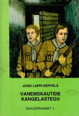 Vanemskautide kangelastegu - Jussi Lappi-Seppäla
