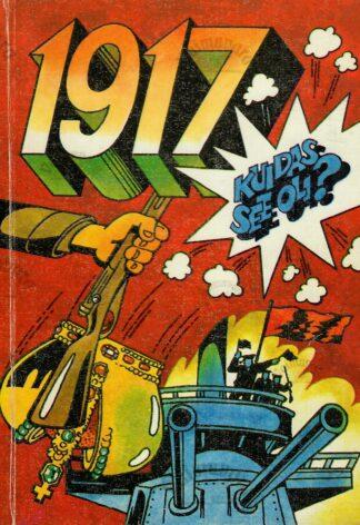 1917: kuidas see oli? Koomiks 1917. aasta vene revolutsiooni ajaloost