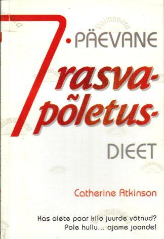 7-päevane rasvapõletusdieet - Catherine Atkinson