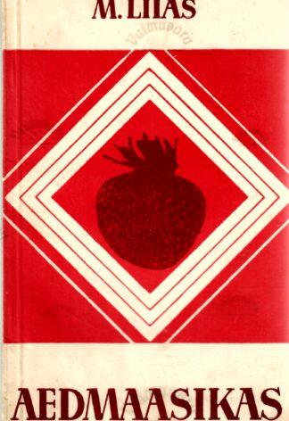 Aedmaasikas - Martin Liias