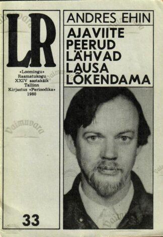 Ajaviite peerud lähvad lausa lõkendama - Andres Ehin. 1980