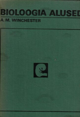 Bioloogia alused - A. M. Winchester