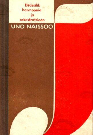 Džässilik harmoonia ja orkestratsioon - Uno Naissoo