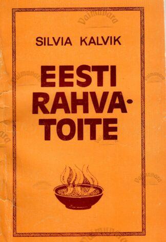 Eesti rahvatoite - Silvia Kalvik