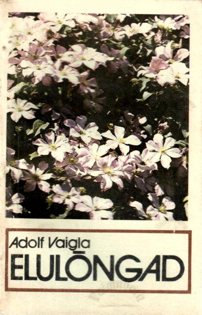 Elulõngad -Adolf Vaigla