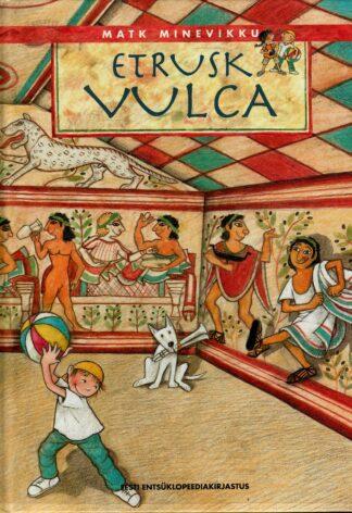 Etrusk Vulca. Matk minevikku