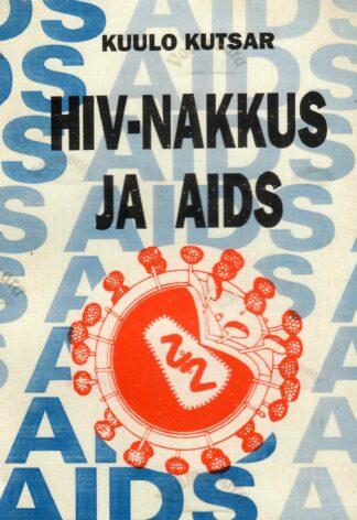HIV-nakkus ja AIDS - Kuulo Kutsar