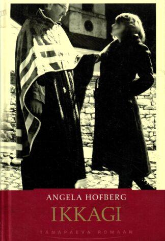 Ikkagi - Angela Hofberg