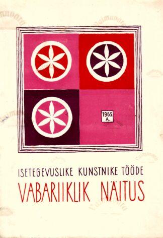 Isetegevuslike kunstnike tööde vabariiklik näitus 1963