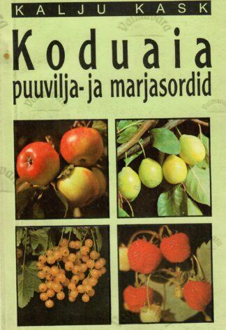 Koduaia puuvilja- ja marjasordid - Kalju Kask