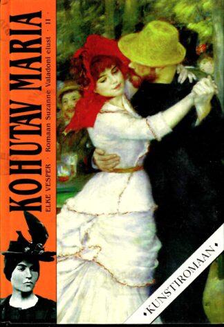 Kohutav Maria. Romaan Suzanne Valdoni elust II osa - Elke Vesper