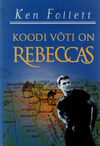 Koodi võti on Rebeccas - Ken Follett