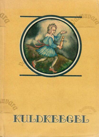 Kuldkeegel. Valik saksa muistendeid
