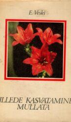 Lillede kasvatamine mullata - Esta Veski