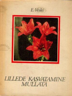 Lillede kasvatamine mullata – Esta Veski