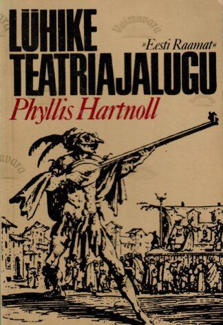 Lühike teatriajalugu - Phyllis Hartnoll