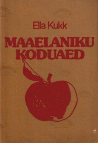 Maaelaniku koduaed - Ella Kukk
