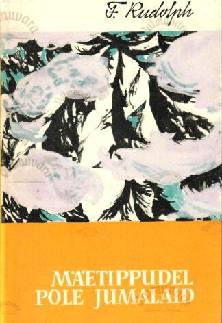 Mäetippudel pole jumalaid - Fritz Rudolph