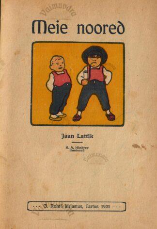 Meie noored- Jaan Lattik 1921.a