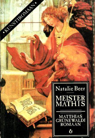Meister Mathis. Matthias Grünewaldi romaan - Natalie Beer