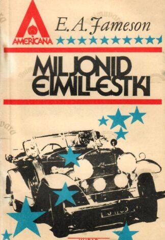 Miljonid eimillestki - E. A. Jameson