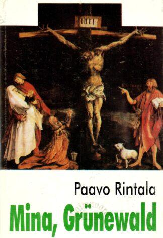 Mina, Grünewald - Paavo Rintala