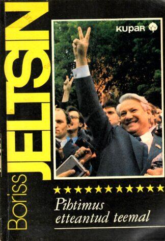 Pihtimus etteantud teemal - Boriss Jeltsin