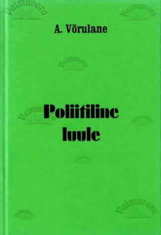 Poliitiline luule - Albert Võrulane