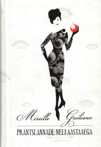 Prantslannade neli aastaaega. Aastajagu saladusi, retsepte ja naudingut - Mireille Guiliano