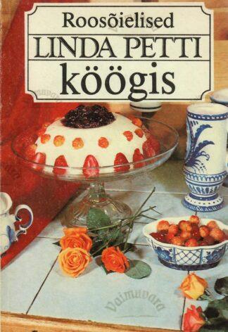 Roosõielised Linda Petti köögis - Linda Petti