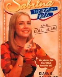 Sabrina, teismeline nõid ehk Küll veab! – Diana G. Gallagher