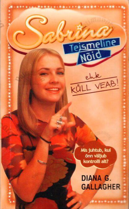 Sabrina, teismeline nõid ehk Küll veab! - Diana G. Gallagher